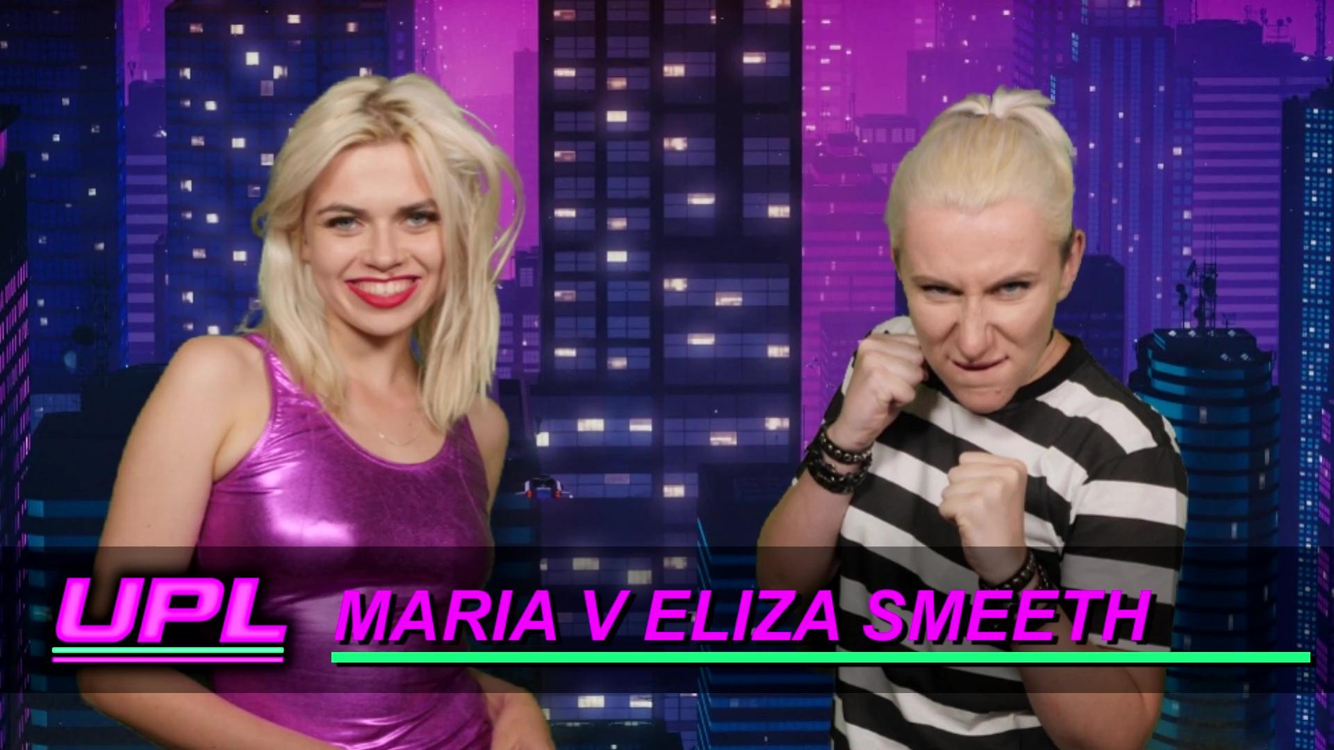 OUT NOW! UPL 4: Maria v Eliza